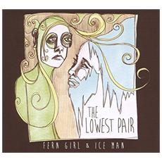 Lowest Pair (The) - Fern Girl & Ice Man
