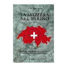 La Svizzera nel mirino