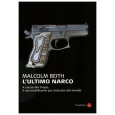 L'ultimo narco. A caccia del Chapo, il narcotrafficante più ricercato al mondo