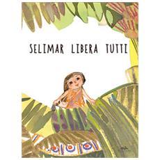 Selimar libera tutti