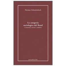 La categoria sociologica del Bund. Comunità, società e sodalità