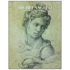 Michelangelo. Capolavori grafici