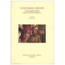 Concordia discors. Studi su Niccol� Cusano e l'umanesimo europeo offerti a Giovanni Santinello