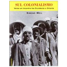 Sul colonialismo. Verso un incontro tra Occidente e Oriente