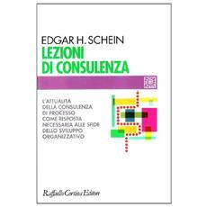 Lezioni di consulenza. L'attualità della consulenza di processo come risposta necessaria alle sfide dello sviluppo organizzativo