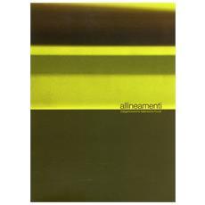 Allineamenti. Zeitgenossische italienische Kunst. Ediz. italiana e tedesca