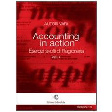 Accounting in action. Esercizi svolti di ragioneria. Vol. 1