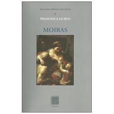 Moiras. Raccolta poetica. Ediz. italiana e spagnola