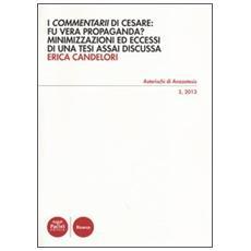 I «Commentarii» di Cesare: fu vera propaganda? Minimizzazioni ed eccessi di una tesi assai discussa