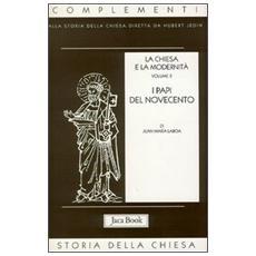 Chiesa e la modernità (La) . Vol. 2: I papi del Novecento.
