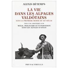 Vie dans les Alpages Valdotains (La)