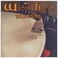 Wytch Hazel - Prelude