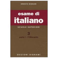 Esame di italiano. Scuole superiori. Vol. 3/1: L'Ottocento.