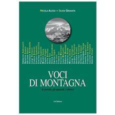 Nicola Alessi Silvia Granata - Voci Di Montagna. Le Parole, Gli Sguardi, I Silenzi.