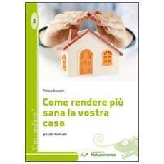 Come rendere più sana la vostra casa. Piccolo manuale