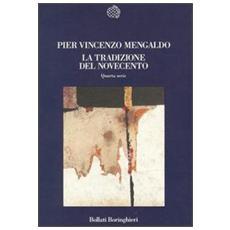 La tradizione del Novecento. Vol. 4