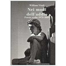 Nei modi dell'addio. Poesie scelte 1978-2009