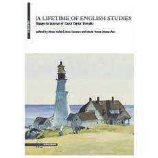 A lifetime of english studies. Essays in honour of Carol Taylor Torsello