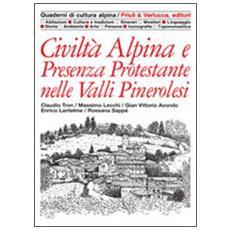 Civilt� alpina e presenza protestante nelle valli pinerolesi