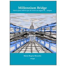 Millenium bridge. Vale la pena di soffrire pur di vivere un sogno? s� sempre