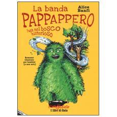 Banda Pappappero. Fuga nel bosco misterioso (La)