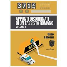 Appunti disordinati di un tassista romano. Vol. 2