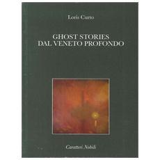 Ghost stories dal Veneto profondo