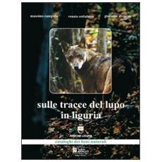 Sulle tracce del lupo in Liguria. Con Cartina. Con CD Audio