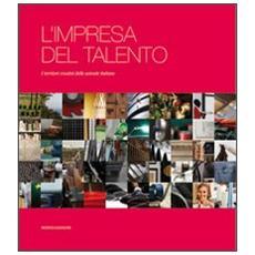 L'impresa del talento. I territori creativi delle aziende italiane