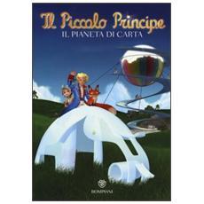 Il Piccolo Principe. Il Pianeta di carta