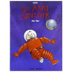 Anni Sputnik (Gli) #03 - Bip Bip