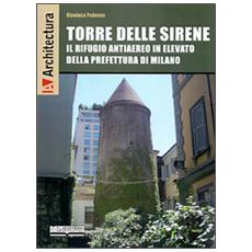 Torre delle Sirene. Il rifugio antiaereo in elevato della prefettura di Milano