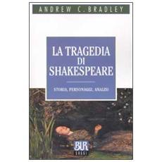 La tragedia di Shakespeare. Storia, personaggi, analisi
