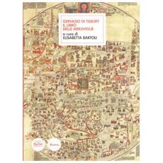 Gervasio di Tilbury. Il libro delle meraviglie. Testo latino a fronte