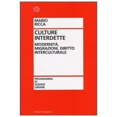Culture interdette. Modernità, migrazioni, diritto interculturale