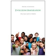 Evoluzioni demografiche. Tra falsi miti e verità
