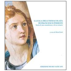 La sala dell'immacolata di Francesco Podesti. Storia di una committenza e di un restauro
