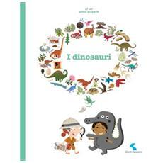 Mie Prime Scoperte (Le) - I Dinosauri