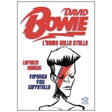 David Bowie. L'uomo delle stelle. Una biografia a fumetti