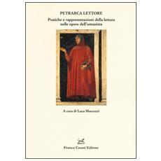 Petrarca lettore. Pratiche e rappresentazioni della lettura nelle opere dell'umanista