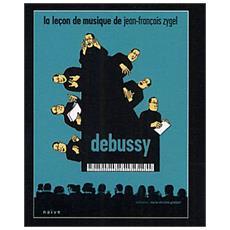 Lecon De Musique De Jean-Francois Zygel - Debussy