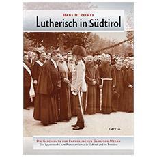 Lutherisch in Südtirol. Die geschichte der evangelischen gemeinde Meran