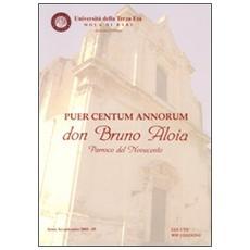 Puer centum annorum don Bruno Aloia parroco del Novecento