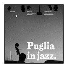 Puglia in jazz. Viaggio nella geografia degli incontri
