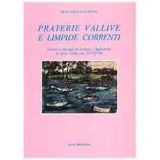 Praterie vallive e limpide correnti. Uomini e paesaggi tra Livenza e Tagliamento in epoca veneta (secc. XVI-XVIII)