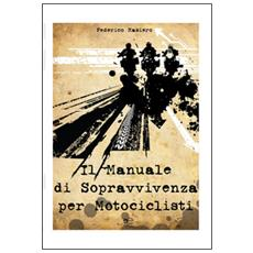 Il manuale di sopravvivenza per motociclisti