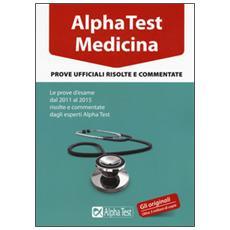 Medicina. Prove ufficiali risolte e commentate. Le prove d'esame dal 2011 al 2015
