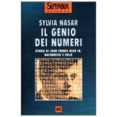 Il genio dei numeri. Storia di John Forbes Nash jr, matematico e folle