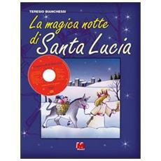 La magica notte di santa Lucia. Con CD Audio