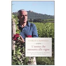 L'uomo che sussurra alle vigne